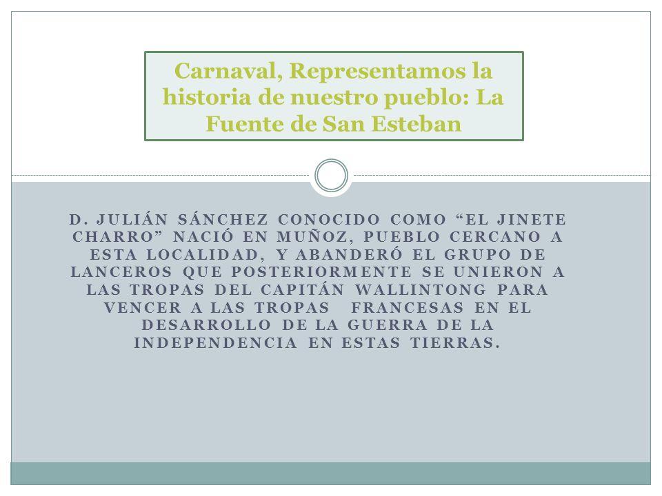 Carnaval, Representamos la historia de nuestro pueblo: La Fuente de San Esteban