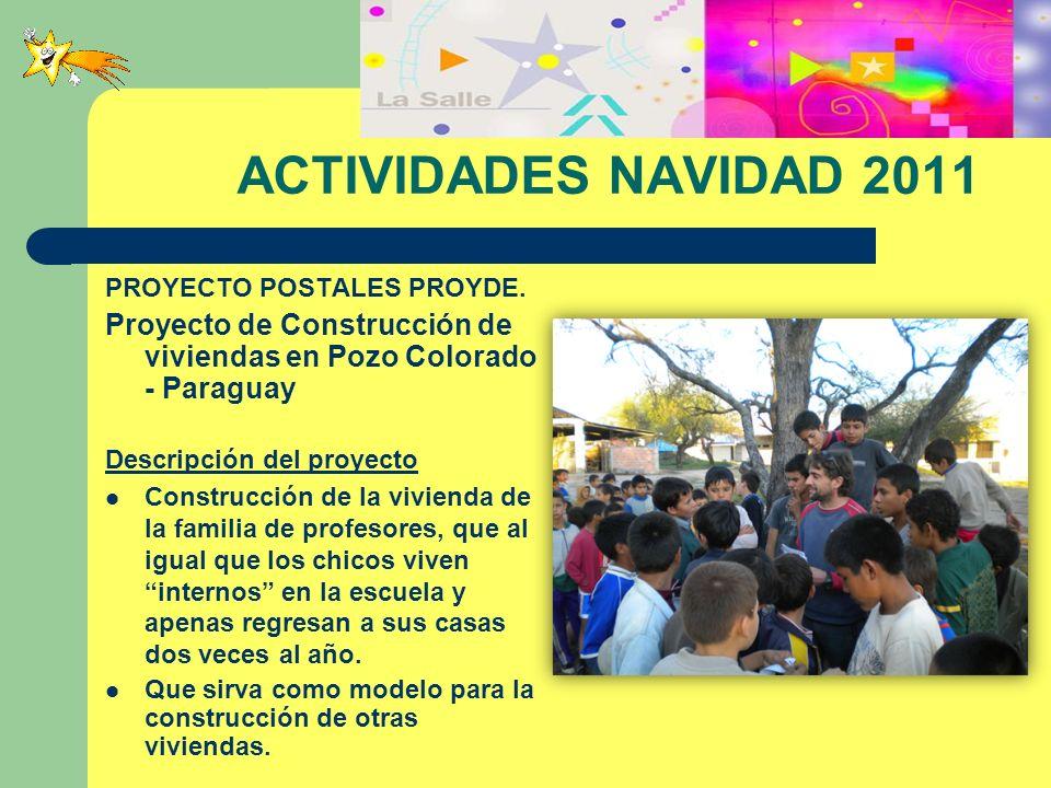 ACTIVIDADES NAVIDAD 2011 PROYECTO POSTALES PROYDE. Proyecto de Construcción de viviendas en Pozo Colorado - Paraguay.