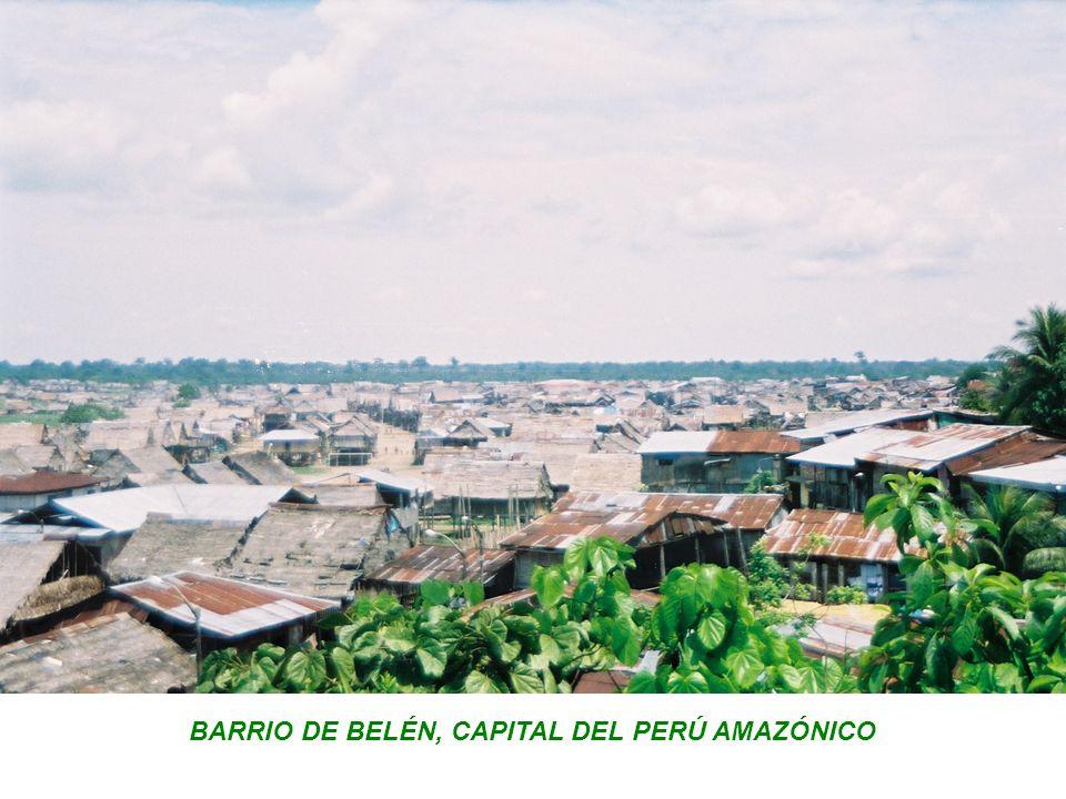 BARRIO DE BELÉN, CAPITAL DEL PERÚ AMAZÓNICO