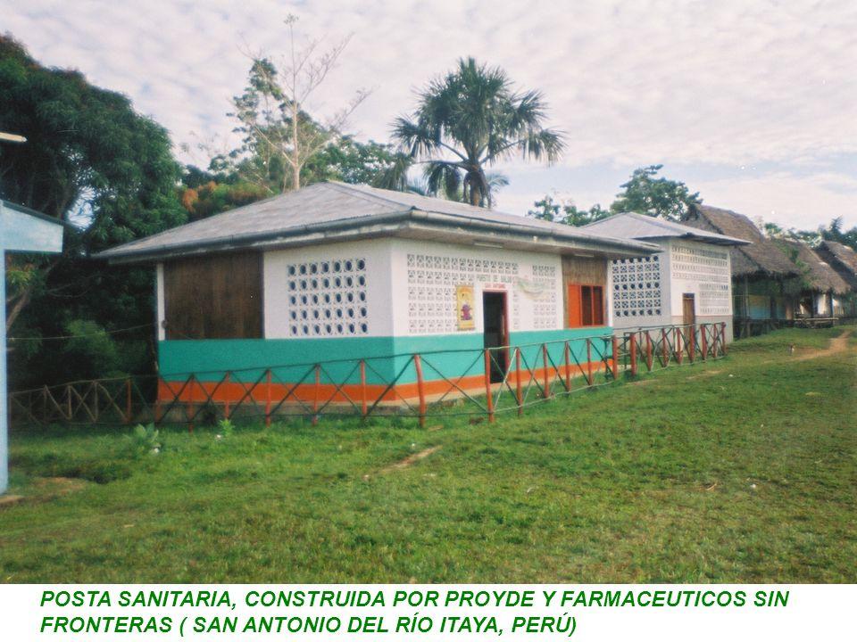 POSTA SANITARIA, CONSTRUIDA POR PROYDE Y FARMACEUTICOS SIN FRONTERAS ( SAN ANTONIO DEL RÍO ITAYA, PERÚ)