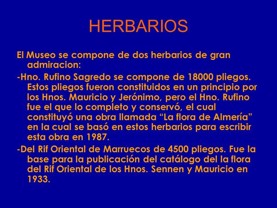 HERBARIOS El Museo se compone de dos herbarios de gran admiracion: