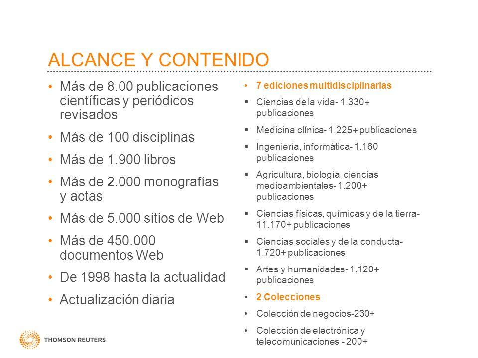 ALCANCE Y CONTENIDO Más de 8.00 publicaciones científicas y periódicos revisados. Más de 100 disciplinas.