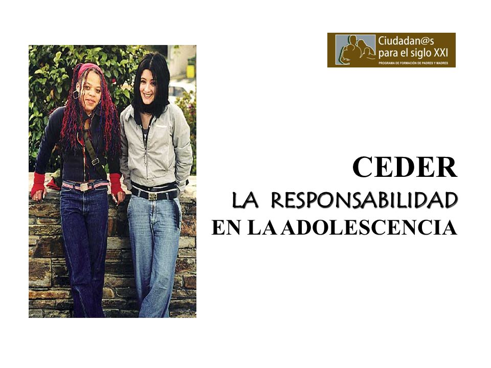 CEDER LA RESPONSABILIDAD EN LA ADOLESCENCIA