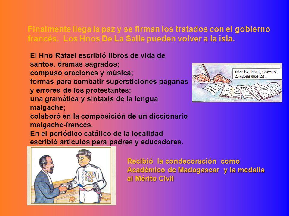Finalmente llega la paz y se firman los tratados con el gobierno francés. Los Hnos De La Salle pueden volver a la isla.