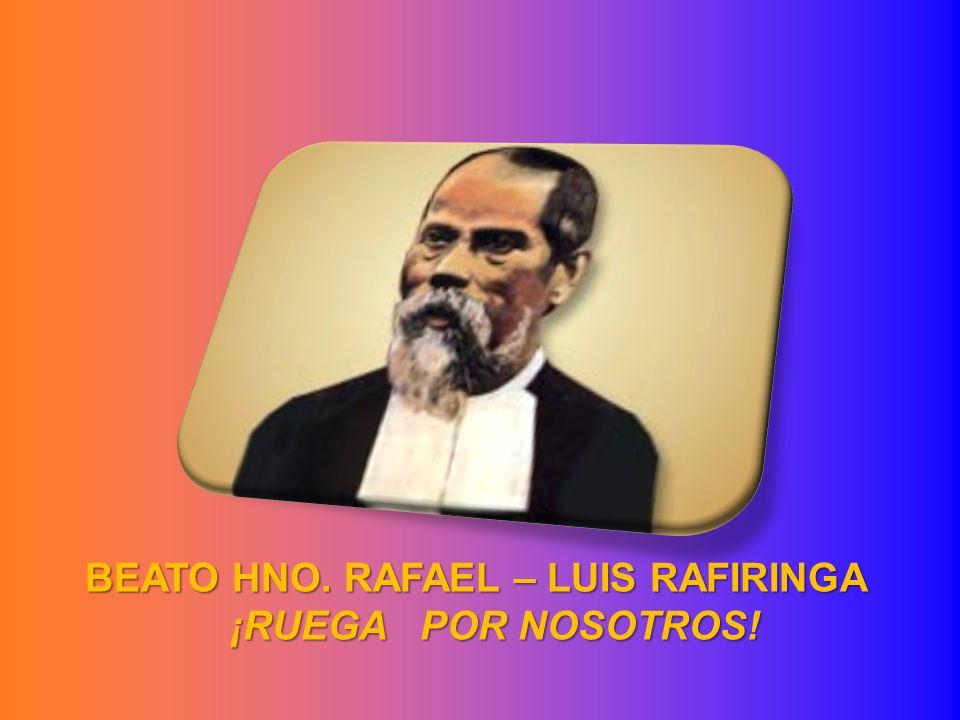 BEATO HNO. RAFAEL – LUIS RAFIRINGA