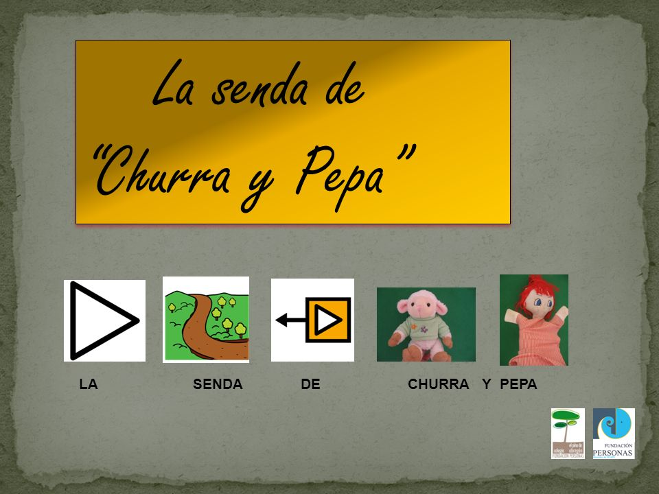 La senda de Churra y Pepa LA SENDA DE CHURRA Y PEPA.