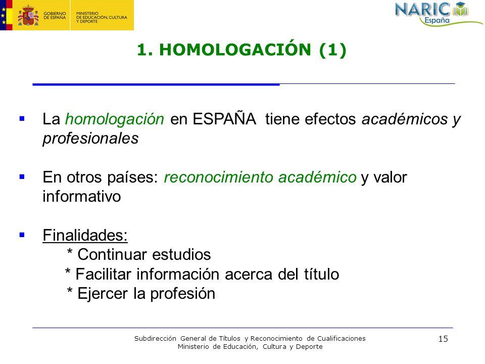 La homologación en ESPAÑA tiene efectos académicos y profesionales