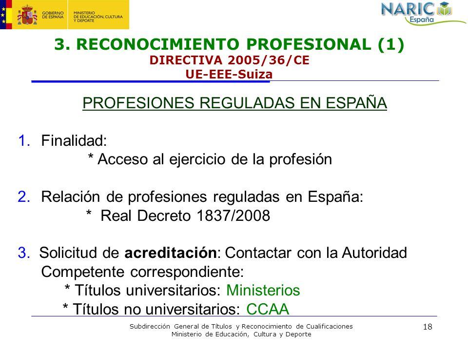 3. RECONOCIMIENTO PROFESIONAL (1) DIRECTIVA 2005/36/CE UE-EEE-Suiza