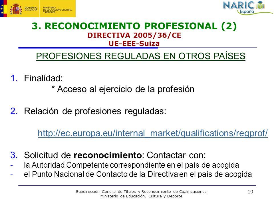 3. RECONOCIMIENTO PROFESIONAL (2) DIRECTIVA 2005/36/CE UE-EEE-Suiza