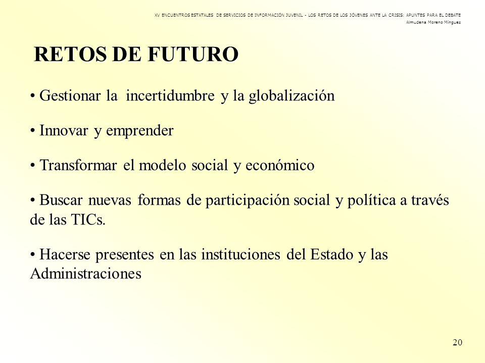 RETOS DE FUTURO • Gestionar la incertidumbre y la globalización
