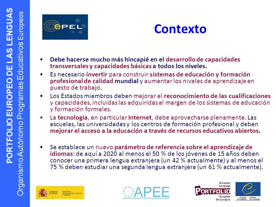 Contexto Debe hacerse mucho más hincapié en el desarrollo de capacidades transversales y capacidades básicas a todos los niveles.