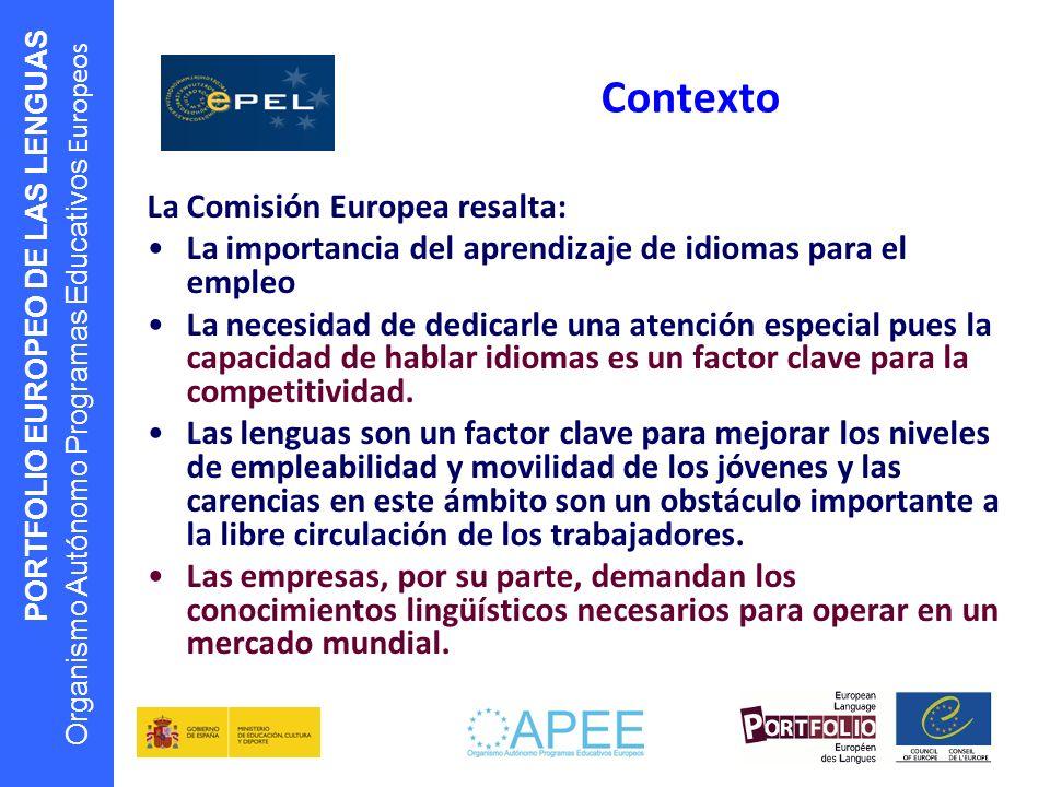 Contexto La Comisión Europea resalta: