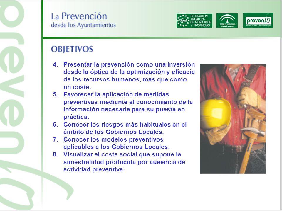 Presentar la prevención como una inversión desde la óptica de la optimización y eficacia de los recursos humanos, más que como un coste.
