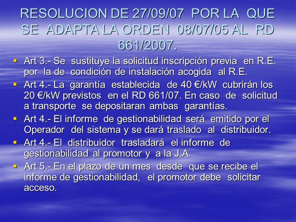 RESOLUCION DE 27/09/07 POR LA QUE SE ADAPTA LA ORDEN 08/07/05 AL RD 661/2007.
