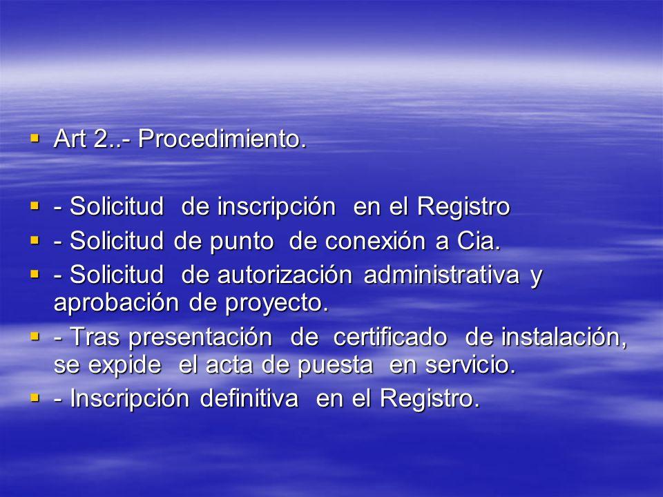Art 2..- Procedimiento.- Solicitud de inscripción en el Registro. - Solicitud de punto de conexión a Cia.