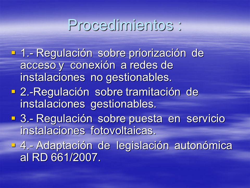 Procedimientos :1.- Regulación sobre priorización de acceso y conexión a redes de instalaciones no gestionables.