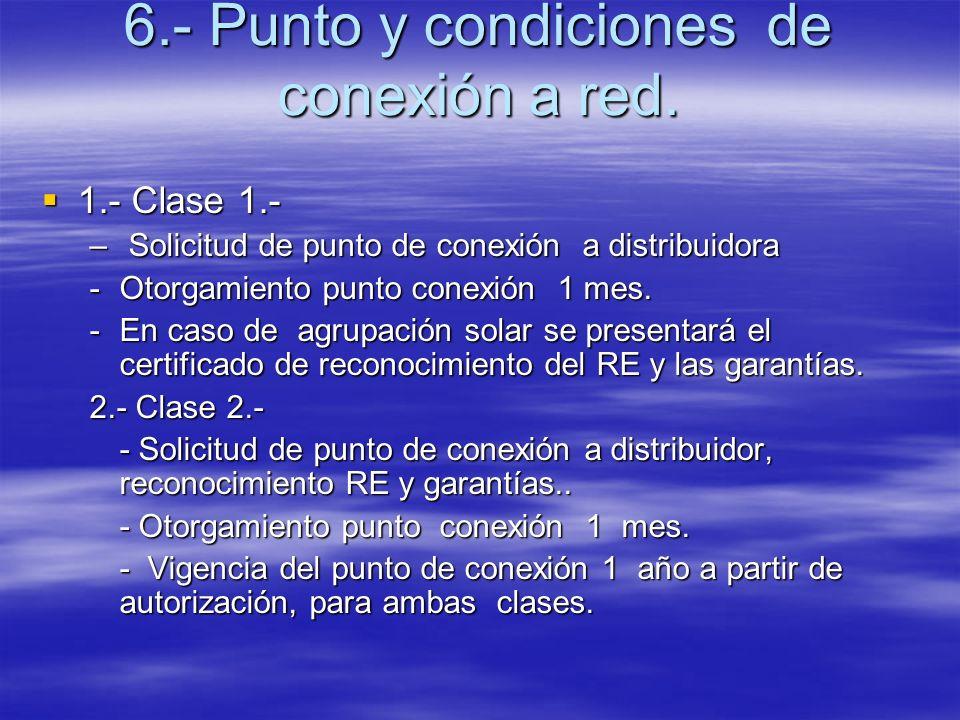 6.- Punto y condiciones de conexión a red.
