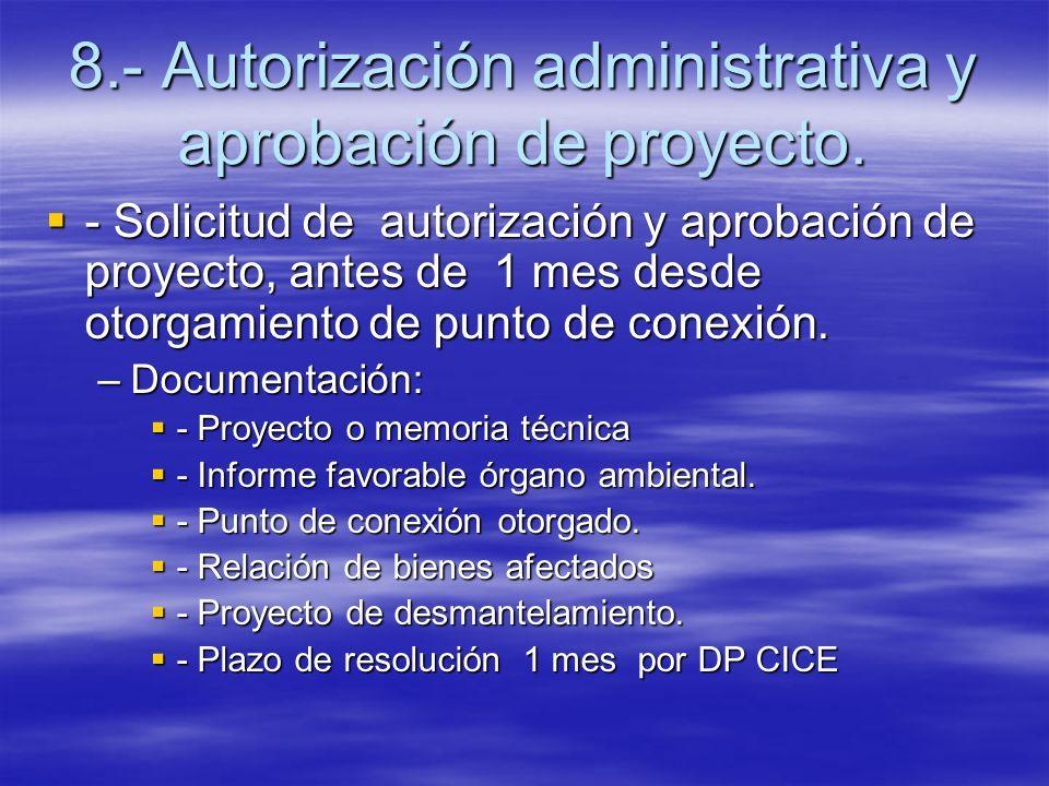 8.- Autorización administrativa y aprobación de proyecto.