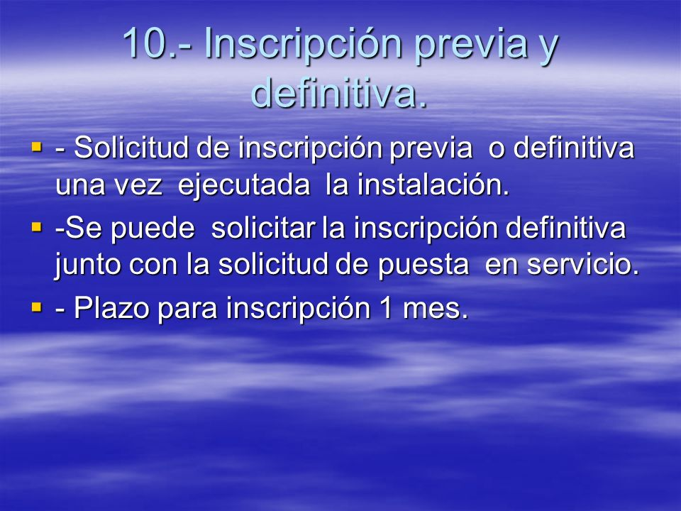 10.- Inscripción previa y definitiva.