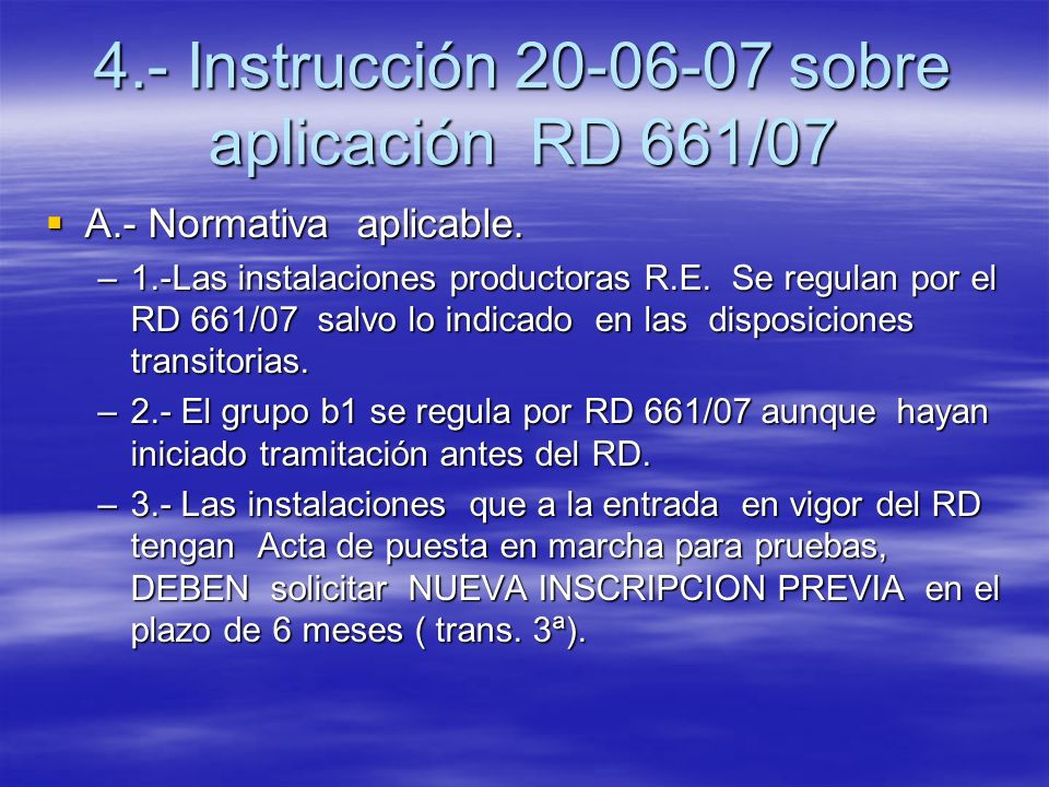4.- Instrucción 20-06-07 sobre aplicación RD 661/07