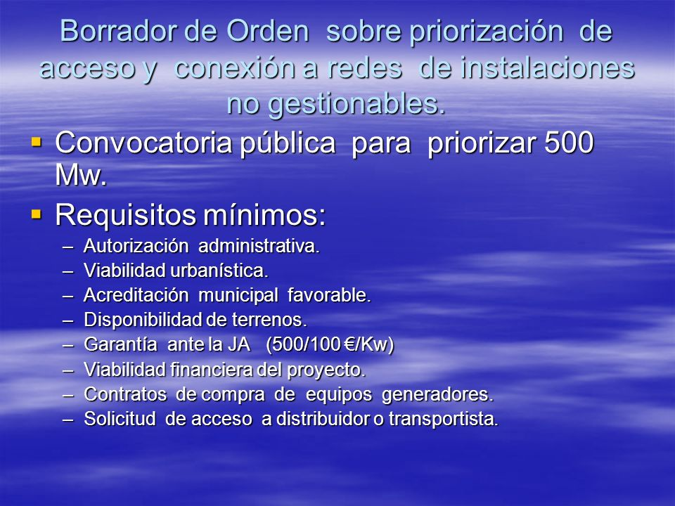 Convocatoria pública para priorizar 500 Mw. Requisitos mínimos: