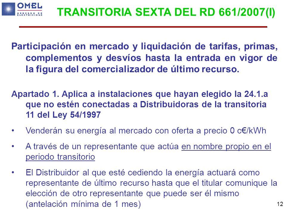 TRANSITORIA SEXTA DEL RD 661/2007(I)