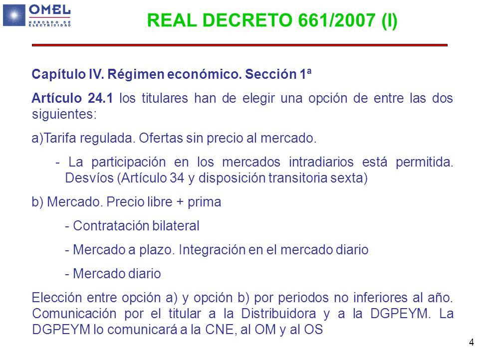 REAL DECRETO 661/2007 (I) Capítulo IV. Régimen económico. Sección 1ª