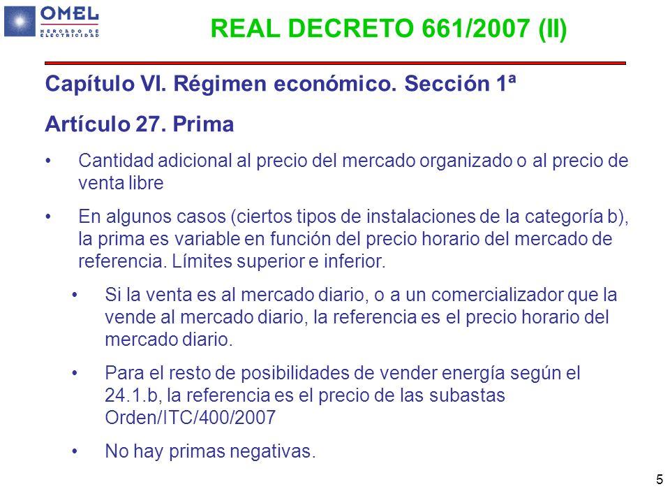 REAL DECRETO 661/2007 (II) Capítulo VI. Régimen económico. Sección 1ª