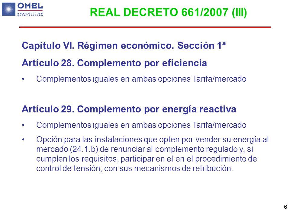 REAL DECRETO 661/2007 (III) Capítulo VI. Régimen económico. Sección 1ª