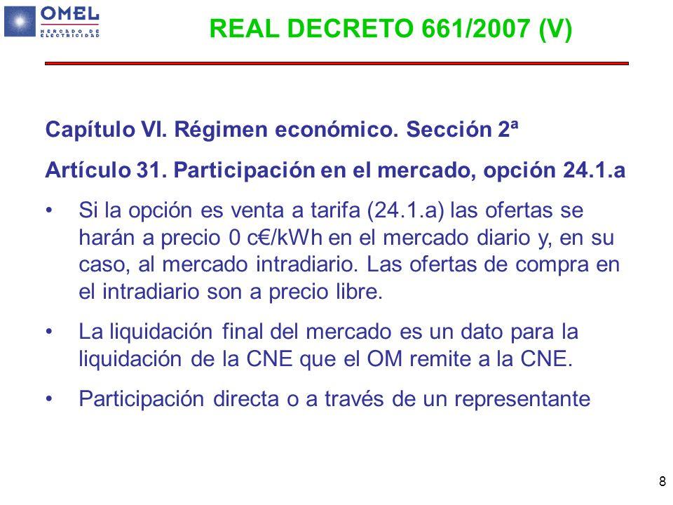REAL DECRETO 661/2007 (V) Capítulo VI. Régimen económico. Sección 2ª