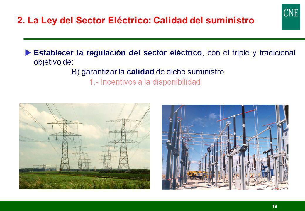 2. La Ley del Sector Eléctrico: Calidad del suministro