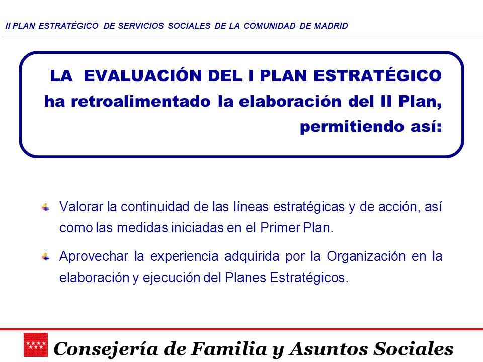 LA EVALUACIÓN DEL I PLAN ESTRATÉGICO ha retroalimentado la elaboración del II Plan, permitiendo así: