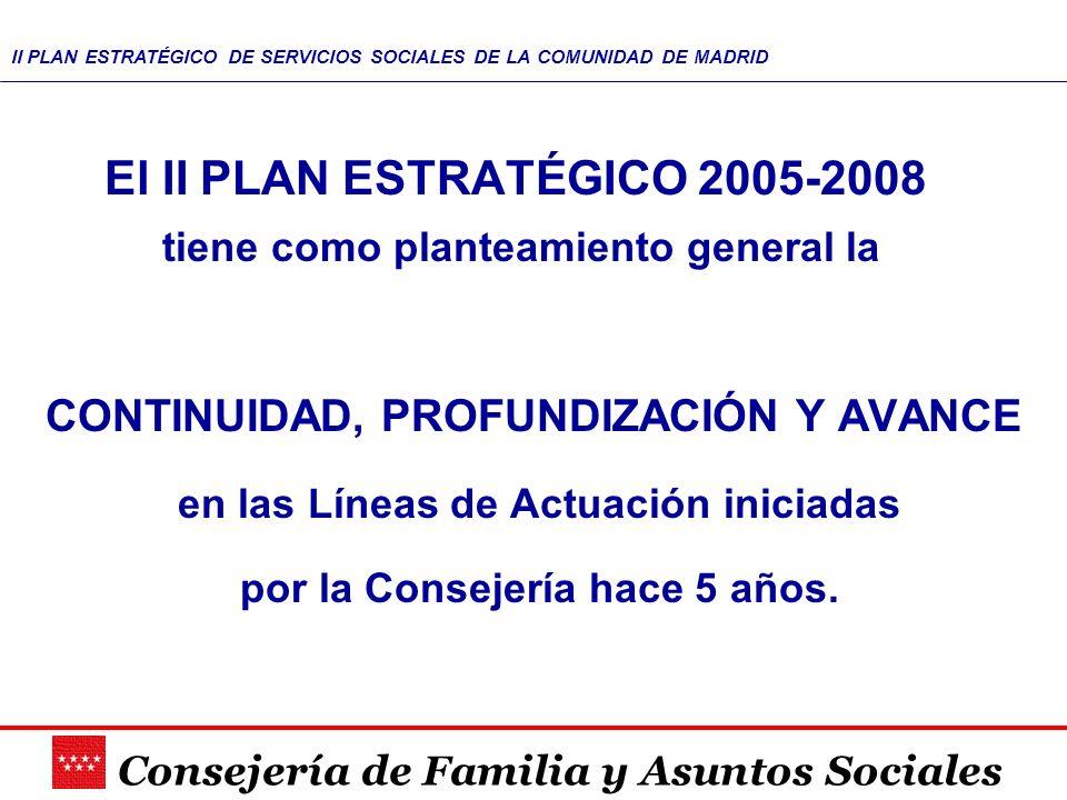 El II PLAN ESTRATÉGICO 2005-2008 tiene como planteamiento general la