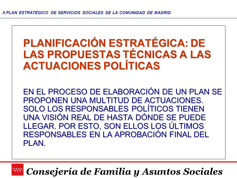 PLANIFICACIÓN ESTRATÉGICA: DE LAS PROPUESTAS TÉCNICAS A LAS ACTUACIONES POLÍTICAS
