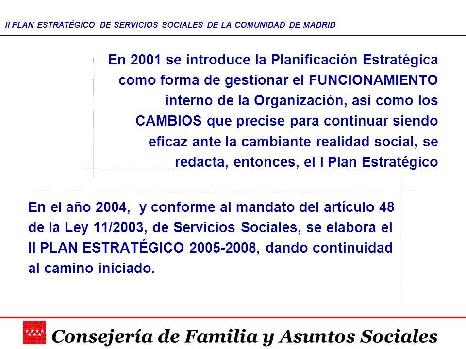 En 2001 se introduce la Planificación Estratégica como forma de gestionar el FUNCIONAMIENTO interno de la Organización, así como los CAMBIOS que precise para continuar siendo eficaz ante la cambiante realidad social, se redacta, entonces, el I Plan Estratégico