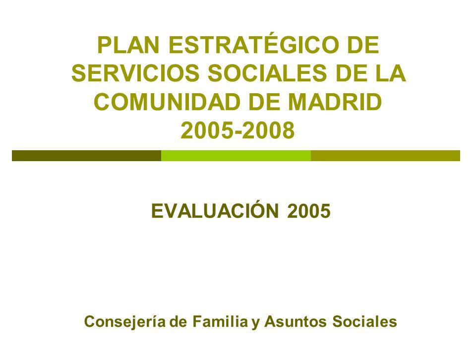 EVALUACIÓN 2005 Consejería de Familia y Asuntos Sociales
