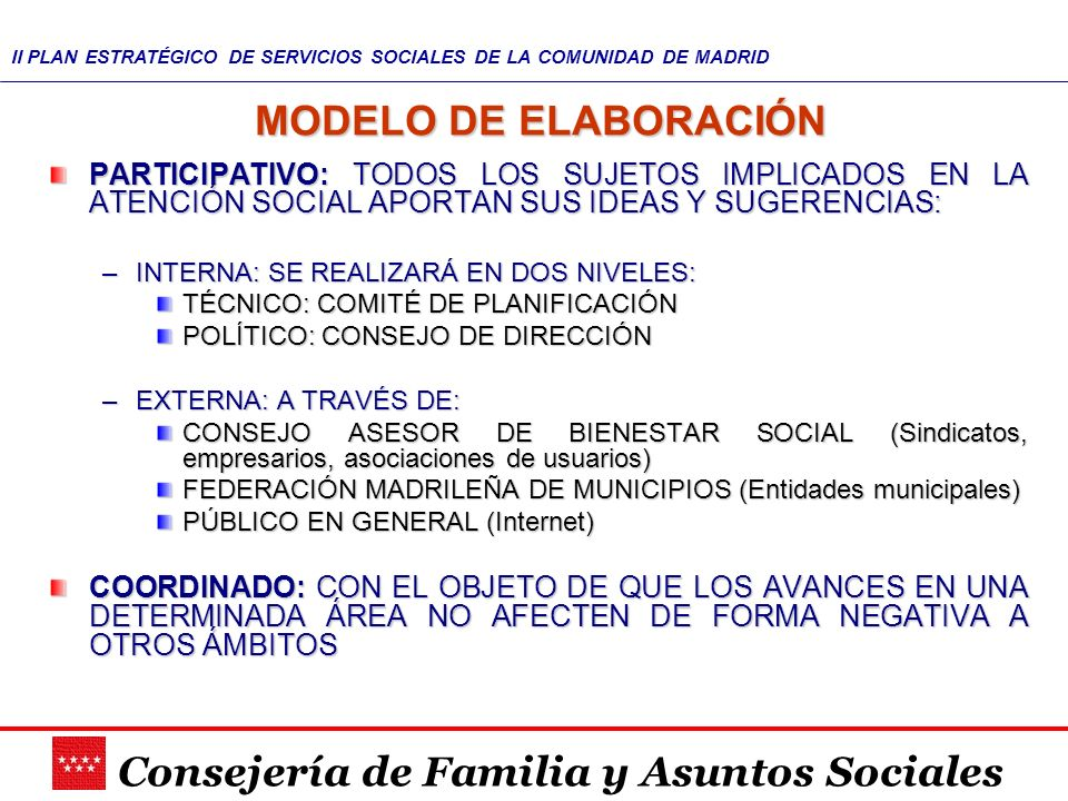MODELO DE ELABORACIÓN PARTICIPATIVO: TODOS LOS SUJETOS IMPLICADOS EN LA ATENCIÓN SOCIAL APORTAN SUS IDEAS Y SUGERENCIAS: