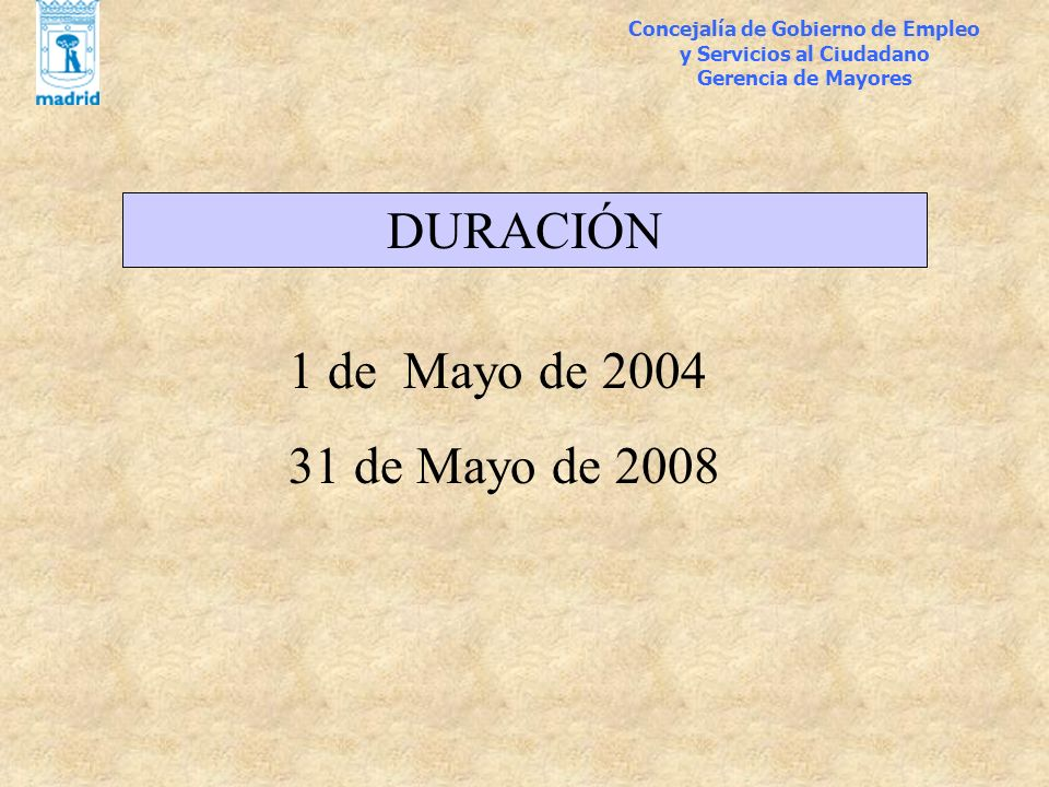 DURACIÓN 1 de Mayo de 2004 31 de Mayo de 2008