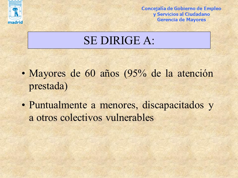SE DIRIGE A: Mayores de 60 años (95% de la atención prestada)