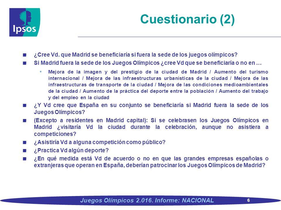 Cuestionario (2) ¿Cree Vd. que Madrid se beneficiaría si fuera la sede de los juegos olímpicos