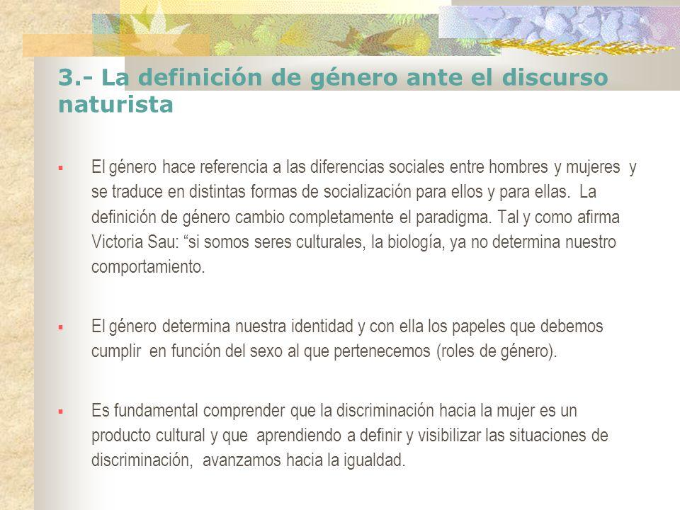 3.- La definición de género ante el discurso naturista