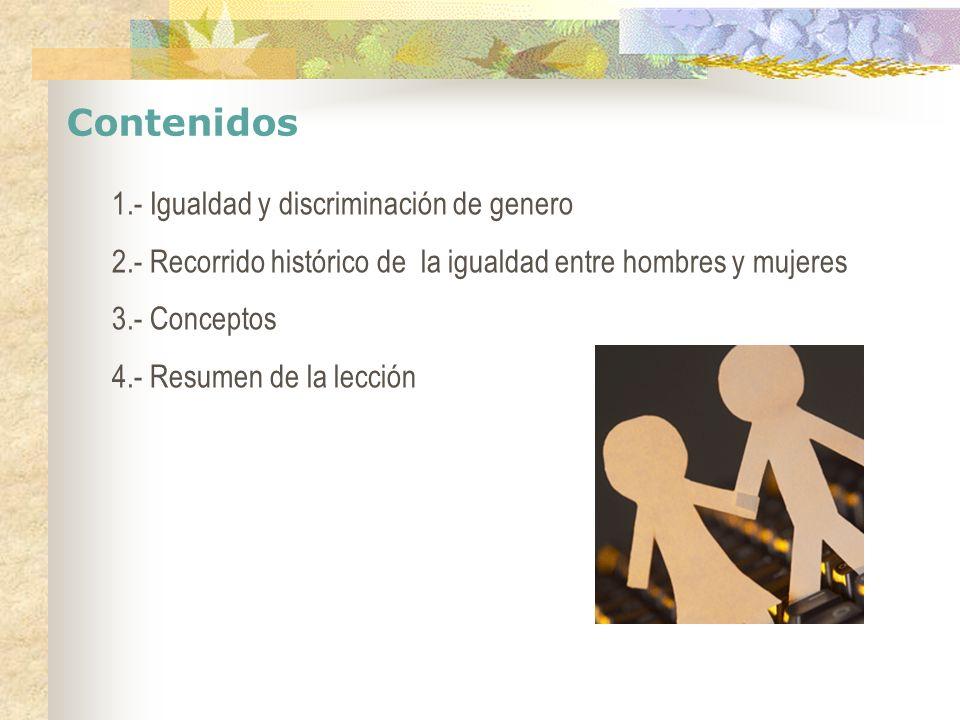 Contenidos 1.- Igualdad y discriminación de genero