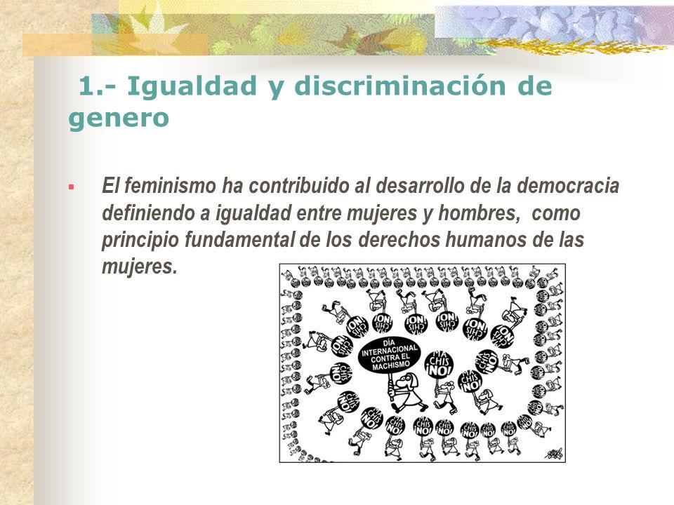 1.- Igualdad y discriminación de genero