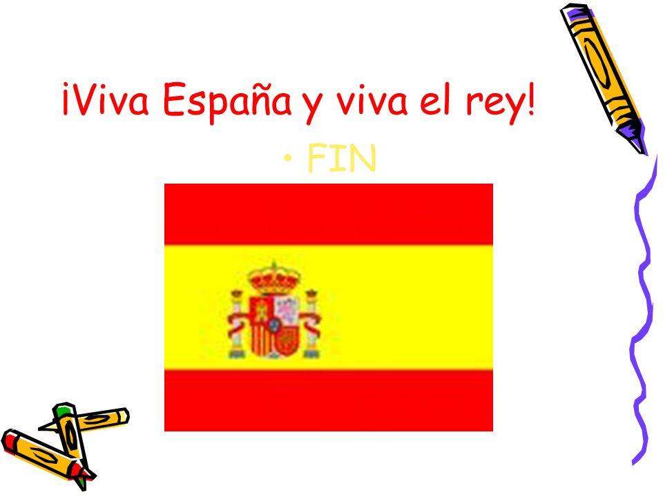 ¡Viva España y viva el rey!