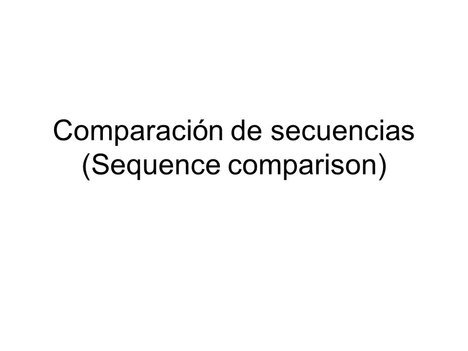 Comparación de secuencias (Sequence comparison)