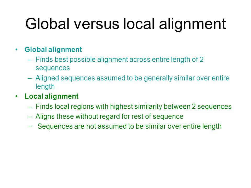 Global versus local alignment