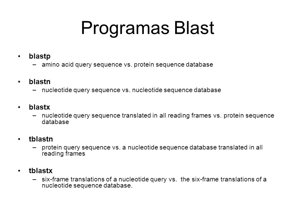 Programas Blast blastp blastn blastx tblastn tblastx