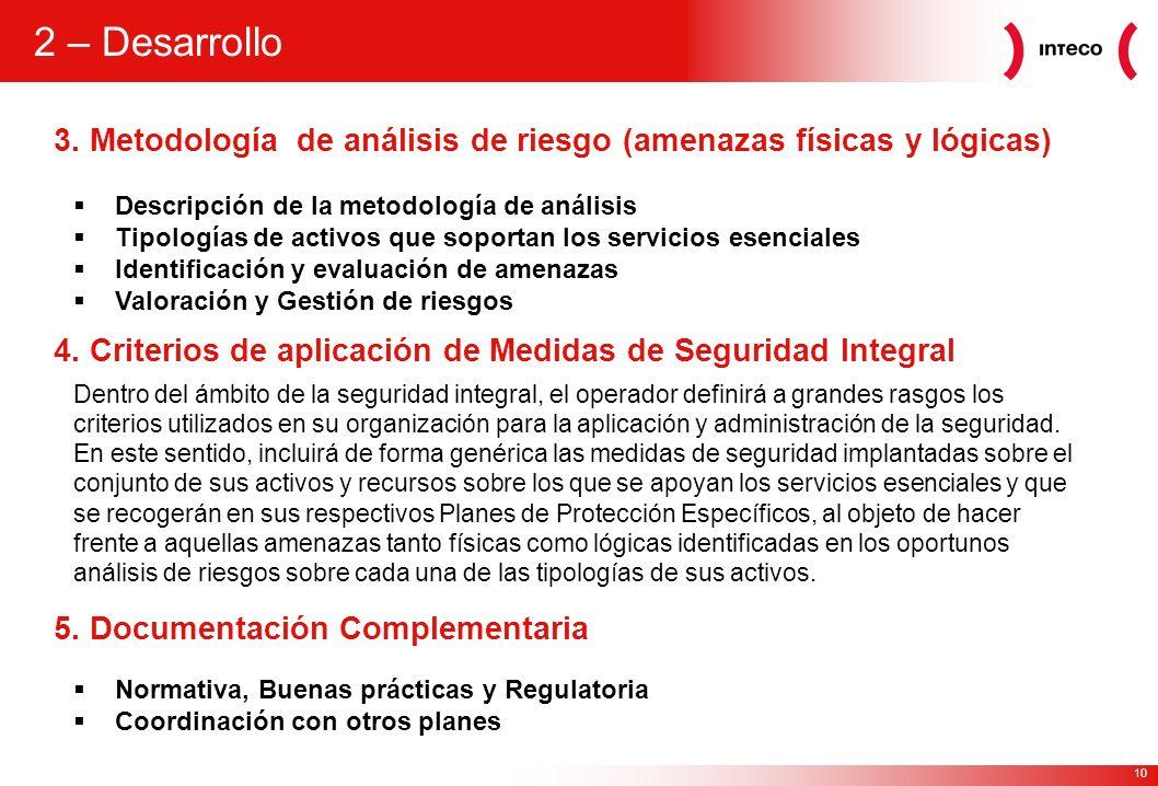 2 – Desarrollo 3. Metodología de análisis de riesgo (amenazas físicas y lógicas) Descripción de la metodología de análisis.