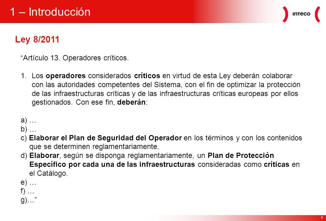 1 – Introducción Ley 8/2011 Artículo 13. Operadores críticos.