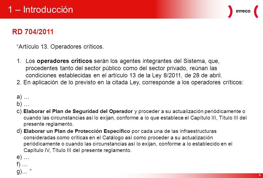 1 – Introducción RD 704/2011 Artículo 13. Operadores críticos.